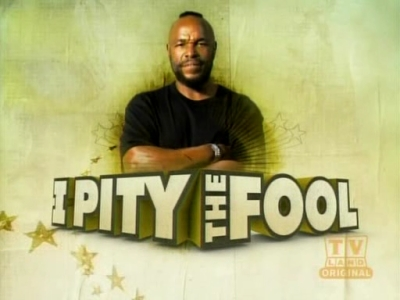 I pity th' fool who don't watch this show!